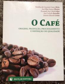 O Café - Bicho, Oliveira, Lidon, Ramalho E Leitão - Escolar