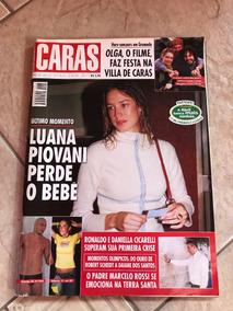 Revista Caras 564 Luana Piovani Ronaldo Cicarelli Falamansa