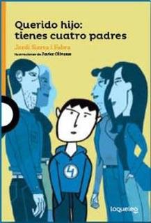 Querido Hijo: Tienes Cuatro Padres - Jordi Sierra I Fabra
