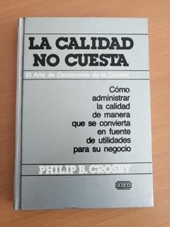 Libro La Calidad No Cuesta De Philip Crosby