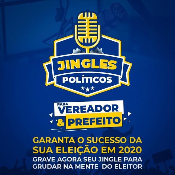 Jingle Político (criação Inédita ) Vereador Ou Prefeito