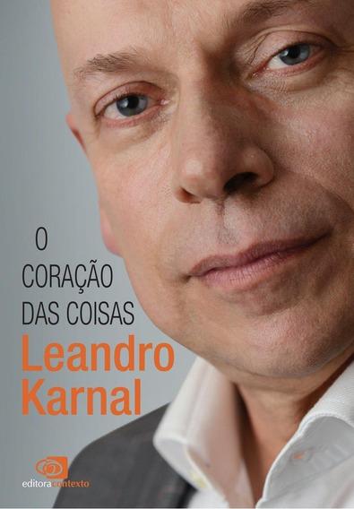 O Coração Das Coisas Leandro Karnal