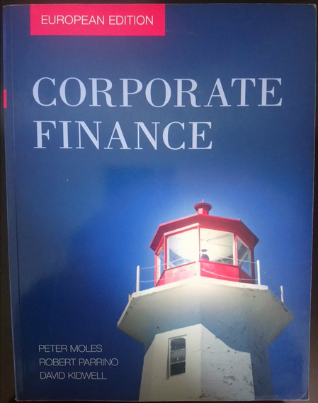 Corporate Finance (moles / Parrino / Kidwell)