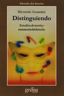 Distinguiendo - Teoría Del Derecho, Guastini, Ed. Gedisa