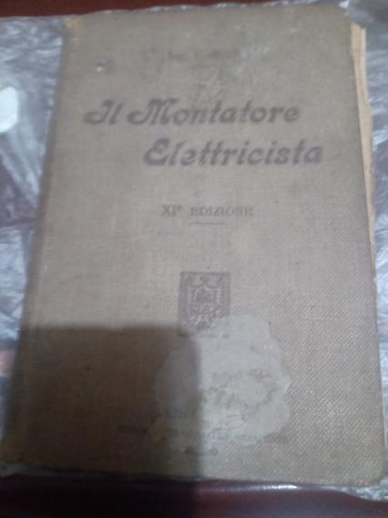 Livro Antigo De 1911, Ok Montadores Eletricista De Ulrico Ho