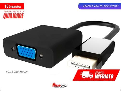 Cabo Adaptador Conversor Displayport Para Vga Dell Hp Lenovo