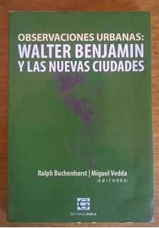 Buchenhorst Y Miguel Vedda - Observaciones Urbanas Benjamin