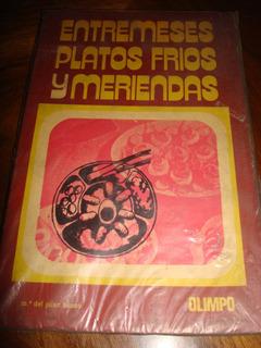 Entremeses, Platos Fríos Y Meriendas - Ma. Del Pilar Bueno