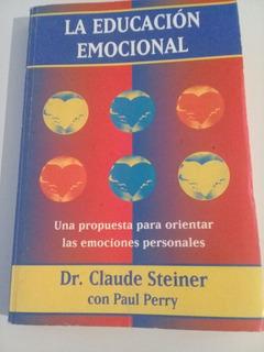 La Educación Emocional. Dr. Claude Steiner