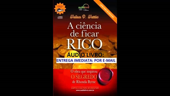 Áudio Livro: A Ciência De Ficar Rico - Entrega Por E-mail