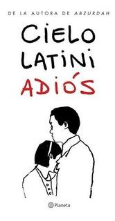 Adios - Cielo Latini - Libro Planeta