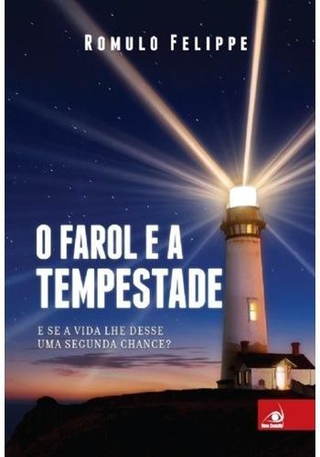 Livro O Farol E A Tempestade - Romulo Felippe Ed. Novo Conc