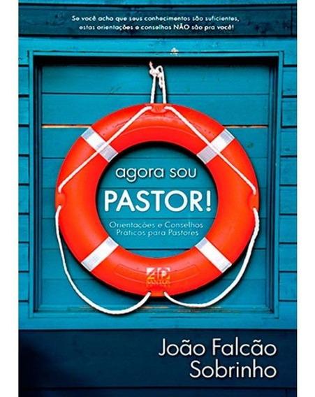 Livro João Falcão Sobrinho - Agora Sou Pastor!