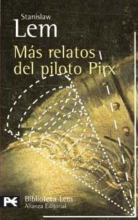 Más Relatos Del Piloto Pirx, Stanislaw Lem, Ed. Alianza