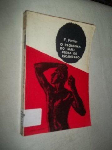* Livro - F.ferrier O Problema Do Mal Pedra De Escandalo