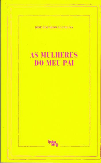 As Mulheres Do Meu Pai - José Eduardo Agualusa / Livro Novo