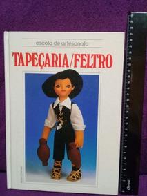 Livro Capa Dura Escola De Artesanato Tapeçaria/feltro