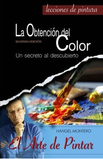 La Obtencion Del Color, Lopez Montero - Entrega Inmediata