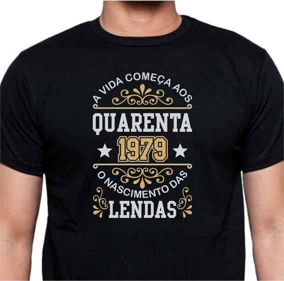 Camiseta A Vida Começa Aos 40 - 1979 O Nascimento Das Lendas