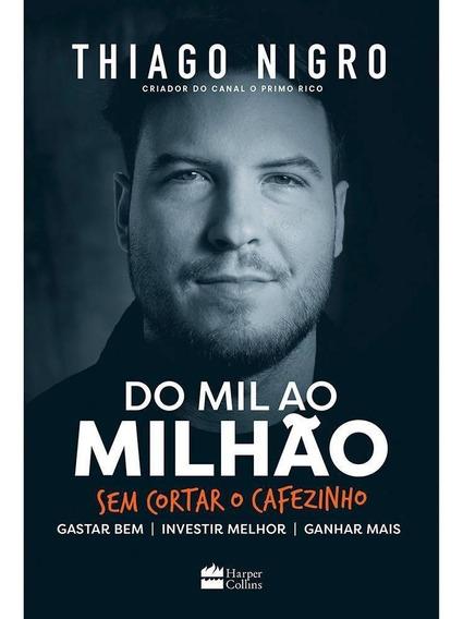 Do Mil Ao Milhão Sem Cortar O Cafezinho Livro Físico