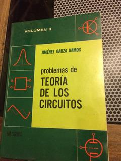 Problemas De Teoría De Los Circuitos Volumen Ii - Jiménez