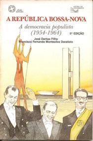A República Bossa-nova (1954-64) José D. F - M. Doratioto