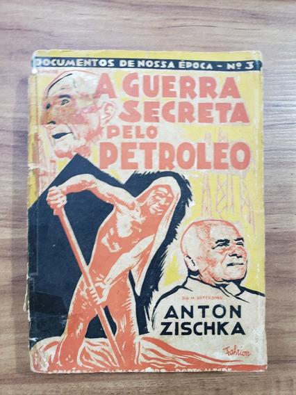 Livro A Guerra Secreta Pelo Petroleo
