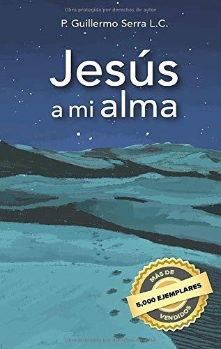Jesus A Mi Alma (spanish Edition)