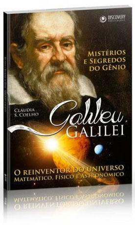 Galileu Galilei Reinventor Do Mundo Matemático Físico Astron