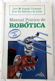 Livro - Manual Prático De Robótica - José Usategui - 1990