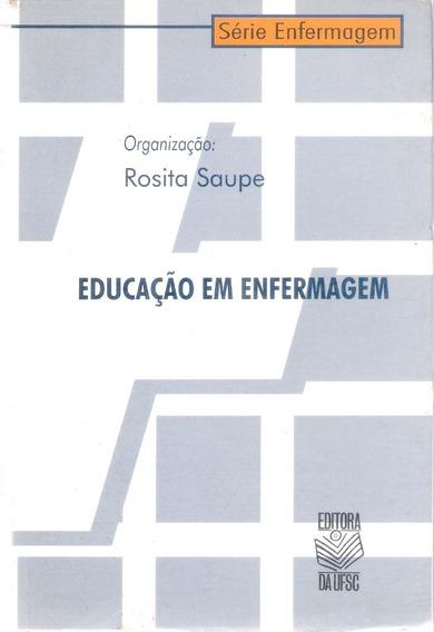 Barato - Livro Educação Em Enfermagem - Rosita Saupe