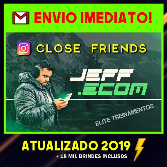 Close Friends Jeff Ecom 2019+brindes