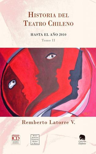 Imagen 1 de 1 de Historia Del Teatro Chileno. Tomo 2