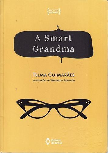 Smart Grandma, A (editora Do Brasil) Guimarães, Telma