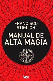 Manual De Alta Magia - Francisco Stiglich