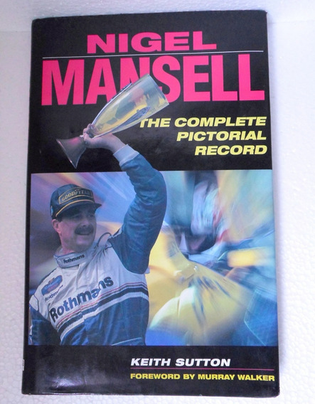 Nigel Mansell - The Complete Pictorial Record F1 Formula 1