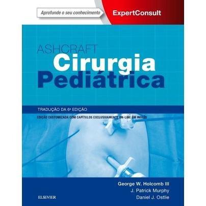 Ashcraft Cirurgia Pediátrica - 6ª Ed. 2017