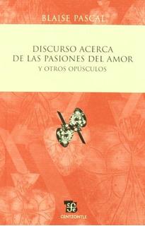 Libro : Discurso Acerca De Las Pasiones Del Amor Y Otros ...