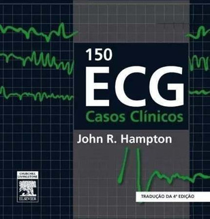150 Ecg Casos Clínicos 4ª Ed. Hampton
