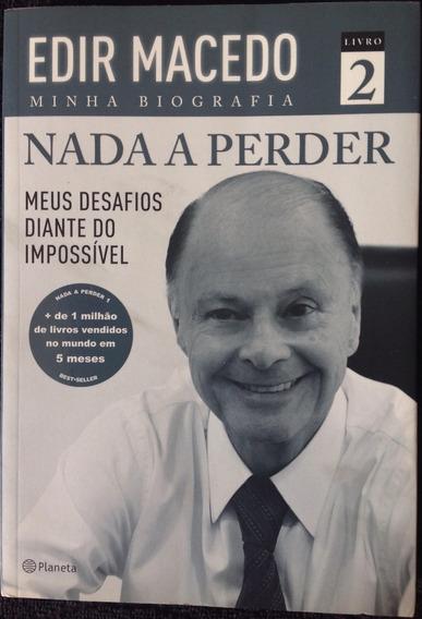 Livro Nada A Perder 2 - Meus Desafios Diante Do Impossível