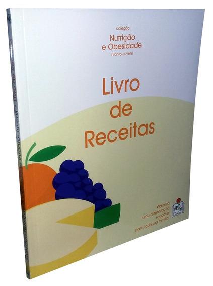 Livro Nutrição Obesidade Infanto-juvenil - Receitas