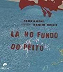 Livro Lá No Fundo Do Peito Mauro Martins