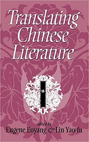 Translating Chinese Literature Eugene Eoyang And Lin Yao-fu