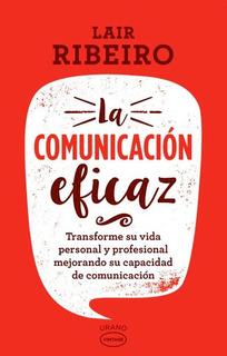 La Comunicacion Eficaz - Lair Ribeiro
