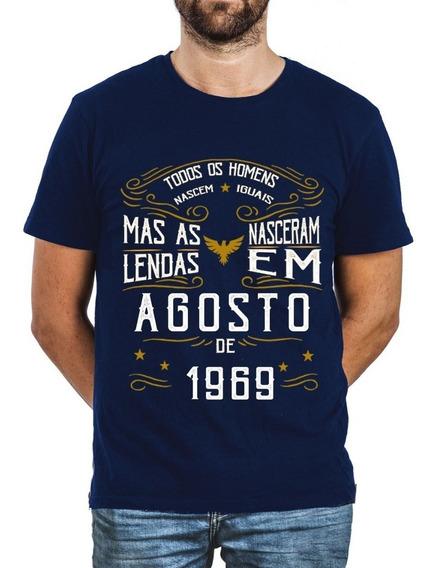 Camiseta, Camisa As Lendas Nasceram Em Agosto Ano 1969