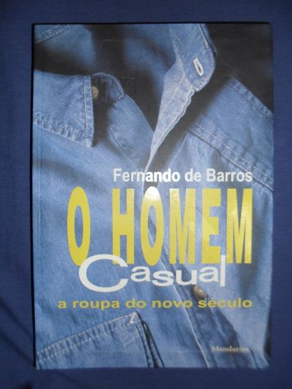 Livro O Homem Casual Moda E Estilo Fernando De Barros 226 Pg
