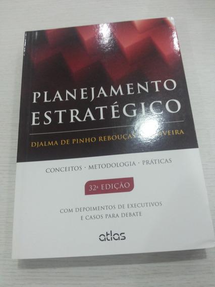 Planejamento Estratégico Conceitos,metodologia 32 Edição