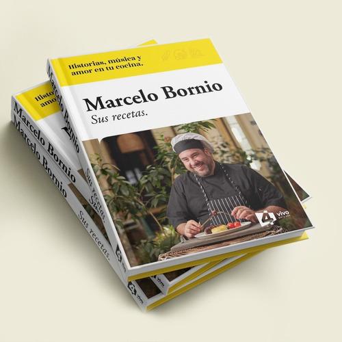 Marcelo Bornio - Sus Recetas - Marcelo Bornio
