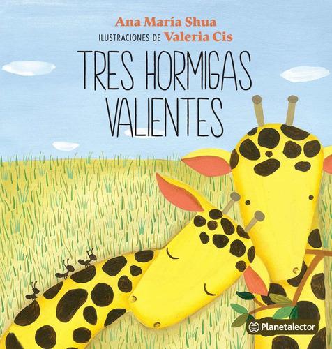 Imagen 1 de 2 de Tres Hormigas Valientes De Ana María Shua