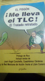 Libro Me Lleva El Tlc El Tratado Retratado